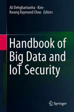 Handbook of Big Data and IoT Security