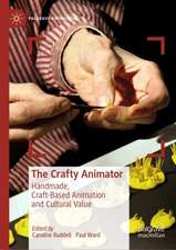The Crafty Animator: Handmade, Craft-based Animation and Cultural Value