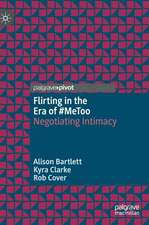 Flirting in the Era of #MeToo: Negotiating Intimacy