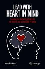 Lead with Heart in Mind: Treading the Noble Eightfold Path  For Mindful and Sustainable Practice