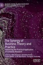 The Synergy of Business Theory and Practice: Advancing the Practical Application of Scholarly Research