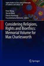 Considering Religions, Rights and Bioethics: Memorial Volume for Max Charlesworth