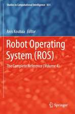Robot Operating System (ROS): The Complete Reference (Volume 4)