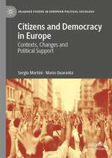 Citizens and Democracy in Europe: Contexts, Changes and Political Support