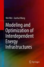 Modeling and Optimization of Interdependent Energy Infrastructures