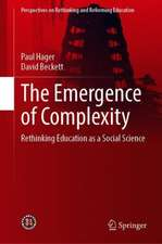 The Emergence of Complexity: Rethinking Education as a Social Science