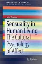 Sensuality in Human Living: The Cultural Psychology of Affect