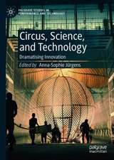 Circus, Science and Technology: Dramatising Innovation