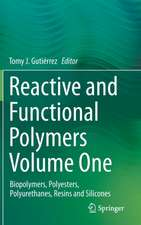 Reactive and Functional Polymers Volume One : Biopolymers, Polyesters, Polyurenthanes, Resins and Silicones