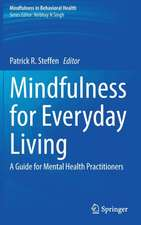 Mindfulness for Everyday Living: A Guide for Mental Health Practitioners