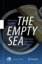 The Empty Sea : The Future of the Blue Economy