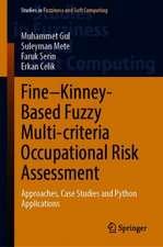 Fine–Kinney-Based Fuzzy Multi-criteria Occupational Risk Assessment