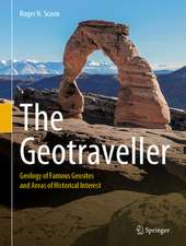 The Geotraveller: Geology of Famous Geosites and Areas of Historical Interest