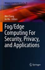 Fog/Edge Computing For Security, Privacy, and Applications