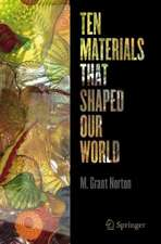 Ten Materials That Shaped Our World