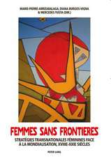 Femmes Sans Frontieres:  Strategies Transnationales Feminines Face a la Mondialisation, Xviiie-Xxie Siecles