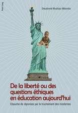 de La Liberte Ou Des Questions Ethiques En Education Aujourd'hui