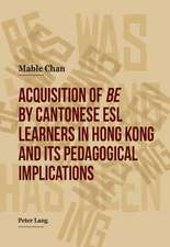 Acquisition of Be by Cantonese ESL Learners in Hong Kong and Its Pedagogical Implications