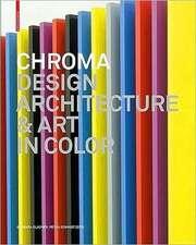 Chroma: Design, Architecture and Art in Color