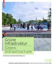 Grüne Infrastruktur / Green Infrastructure: Deutscher Landschaftsarchitekturpreis 2015  / German Landscape  Architecture Prize 2015