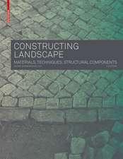 Constructing Landscape: Materials, Techniques, Structural Components