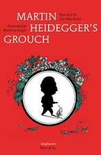 Martin Heidegger′s Grouch
