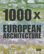 1000 X European Architecture:  Sustainable Quality, Technology and Design
