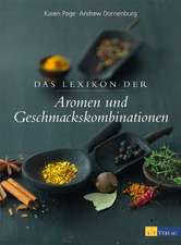 Das Lexikon der Aromen- und Geschmackskombinationen