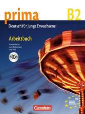 Prima B2: Band 6. Arbeitsbuch mit CD