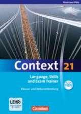 Context 21. Language, Skills and Exam Trainer - Klausur- und Abiturvorbereitung. Workbook. Rheinland-Pfalz