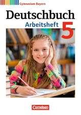 Deutschbuch Gymnasium 5. Jahrgangsstufe. Arbeitsheft Bayern