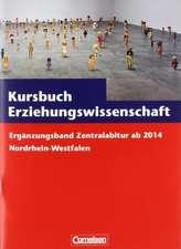 Kursbuch Erziehungswissenschaft. Zentralabitur ab 2014 Nordrhein-Westfalen. Ergänzungsband