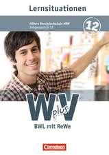 W plus V - Höhere Berufsfachschule Band 2: 12. Jahrgangsstufe - Nordrhein-Westfalen - BWL mit Rechnungswesen