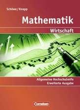 Mathematik.  Allgemeine Hochschulreife. Kaufmännisch-wirtschaftliche Richtung. Erweiterte Ausgabe. Schülerbuch