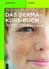 Das Derma-Kurs-Buch: Fallbezogenes Lernbuch zur Dermatologie, Allergologie und Venerologie