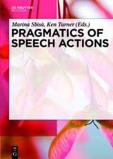 Pragmatics of Speech Actions