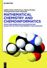 Mathematical Chemistry and Chemoinformatics: Structure Generation, Elucidation and Quantitative Structure-Property Relationships