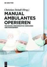 Manual Ambulantes Operieren: Techniken, perioperative Verfahren und Management