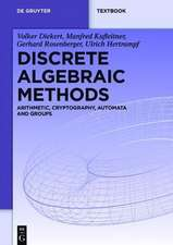 Discrete Algebraic Methods: Arithmetic, Cryptography, Automata and Groups