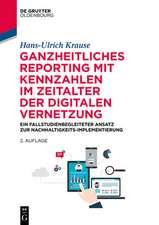 Ganzheitliches Reporting mit Kennzahlen im Zeitalter der digitalen Vernetzung