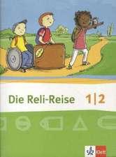 Die Reli-Reise. Schülerbuch 1./2. Schuljahr