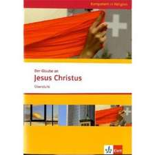 Kompetent in Religion. Der Glaube an Jesus Christus
