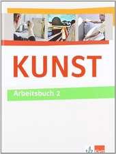 KUNST Arbeitsbuch 2. Schülerbuch 7.-10. Schuljahr