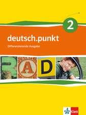 deutsch.punkt 2. Schülerbuch. 6. Schuljahr. Differenzierende Ausgabe