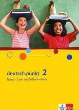 deutsch.punkt 2. Schülerbuch. 6. Schuljahr. Realschule und Gesamtschule