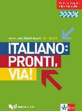 Italiano: Pronti, via! Lehr- und Arbeitsbuch mit  B1-B2/C1