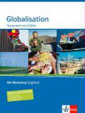 Abi Workshop. Englisch. Globalisation. Themenheft mit CD-ROM. Klasse 11/12 (G8); KLasse 11/12/13 (G9)