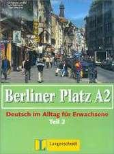 Berliner Platz A2 - Lehr- und Arbeitsbuch A2, Teil 2 ohne CD