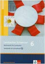 Lambacher Schweizer. 6. Schuljahr. Arbeitsheft plus Lösungsheft und Lernsoftware. Nordrhein-Westfalen