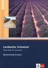 Lambacher Schweizer. Sekundarstufe II. Basistraining Analysis